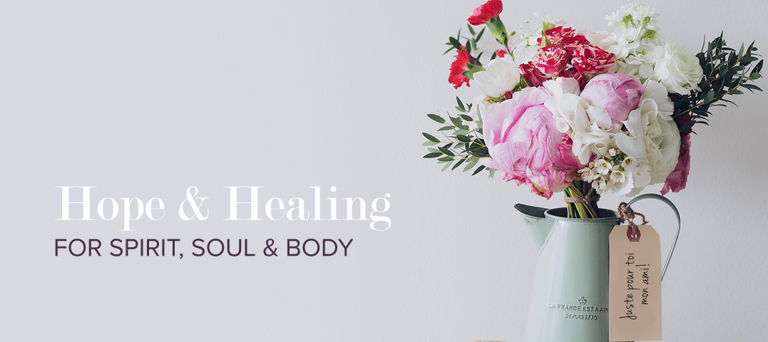 Hope and Healing For Spirit, Soul and Body
